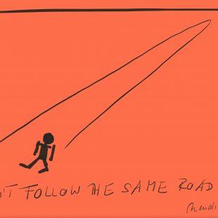 Don´t Follow the Same Road Again.